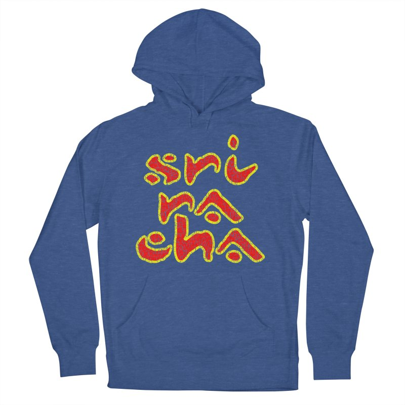 Sriracha T-shirt Men's French Terry Pullover Hoody by Tee Panic T-Shirt Shop by Muzehack