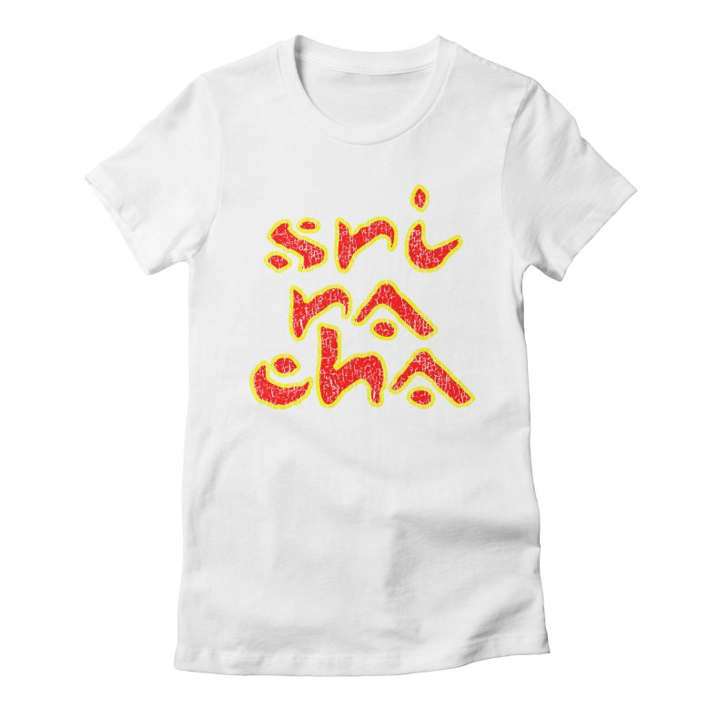 Sriracha T-shirt Women's Fitted T-Shirt by Tee Panic T-Shirt Shop by Muzehack