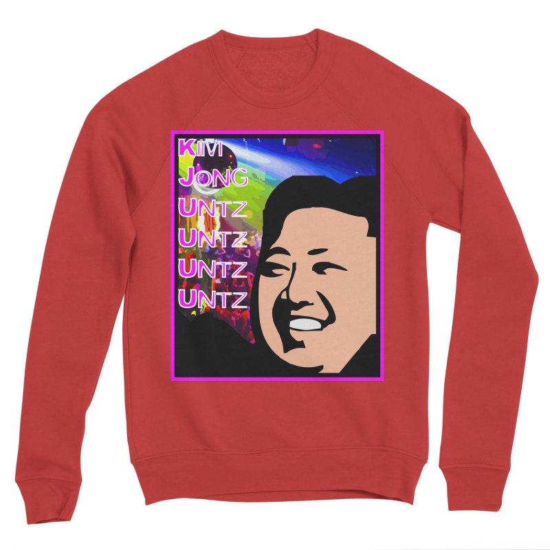 Kim Jong Untz Untz Untz Untz Women's Sponge Fleece Sweatshirt by Tee Panic T-Shirt Shop by Muzehack