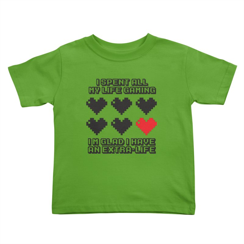 Extra Life Teez Kids Toddler T-Shirt by Teezinvaders
