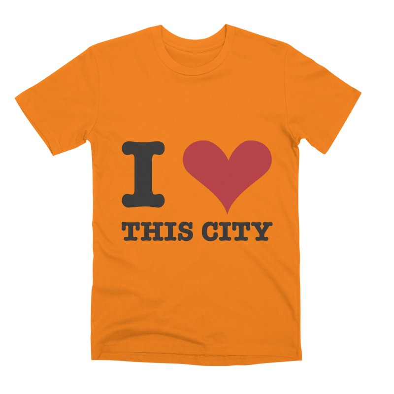 I Love This CIty Men's T-Shirt by Teezinvaders