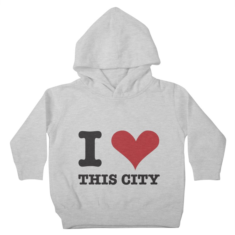 I Love This CIty Kids Toddler Pullover Hoody by Teezinvaders