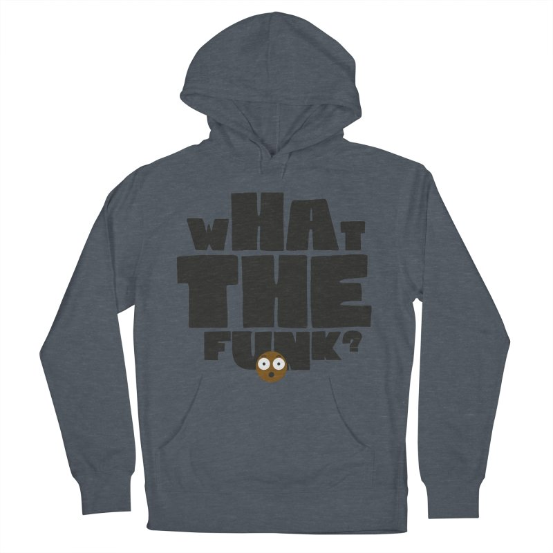 What The Funk? Men's Pullover Hoody by Teezinvaders