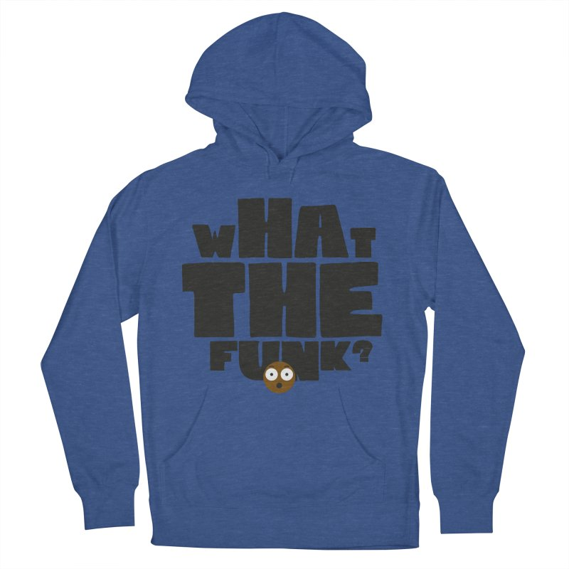 What The Funk? Men's French Terry Pullover Hoody by Teezinvaders
