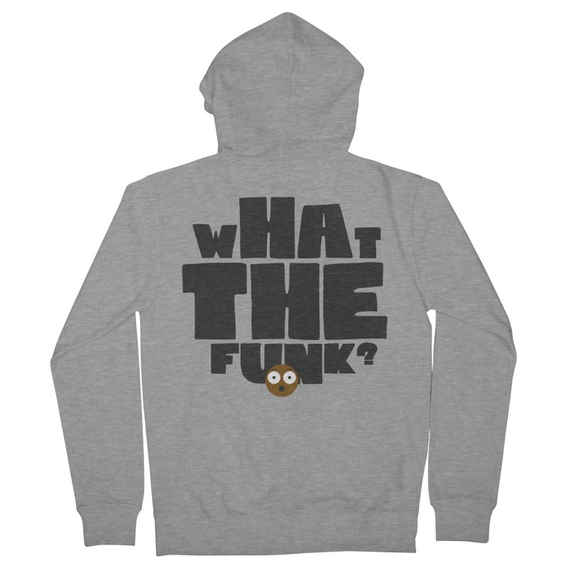 What The Funk? Women's French Terry Zip-Up Hoody by Teezinvaders