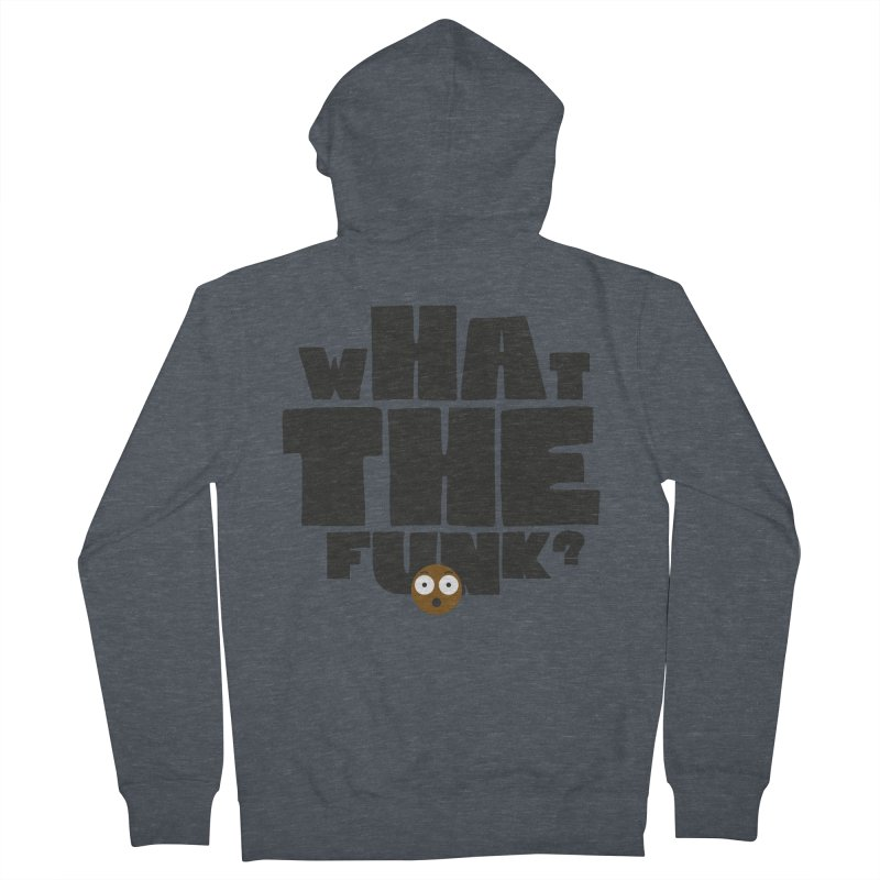 What The Funk? Men's French Terry Zip-Up Hoody by Teezinvaders