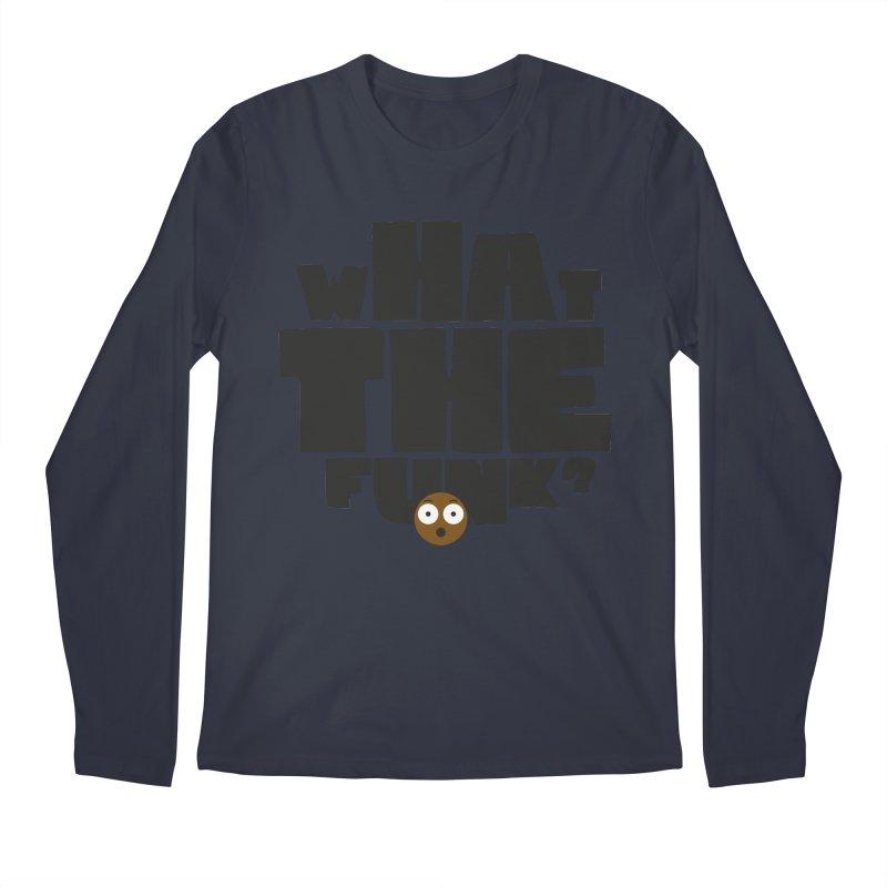 What The Funk? Men's Regular Longsleeve T-Shirt by Teezinvaders