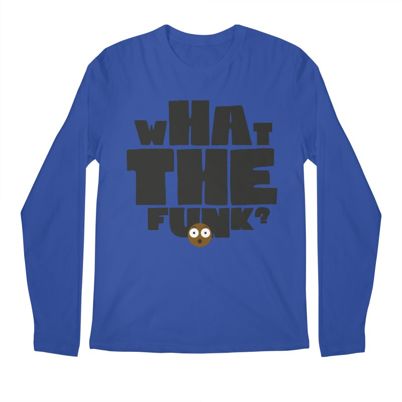 What The Funk? Men's Longsleeve T-Shirt by Teezinvaders