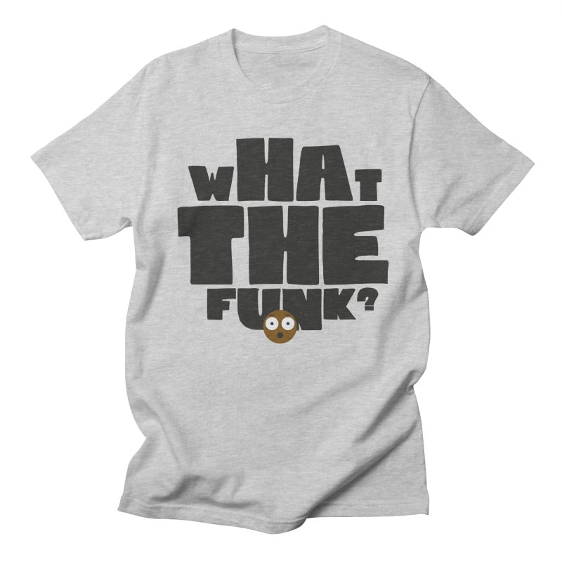 What The Funk? Men's Regular T-Shirt by Teezinvaders