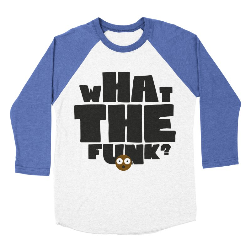 What The Funk? Men's Baseball Triblend Longsleeve T-Shirt by Teezinvaders