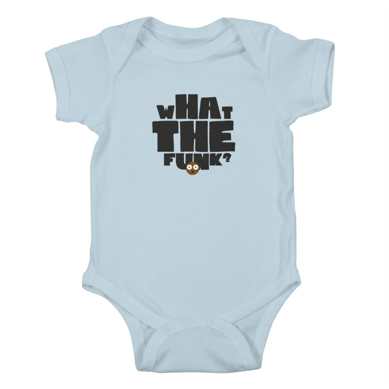 What The Funk? Kids Baby Bodysuit by Teezinvaders