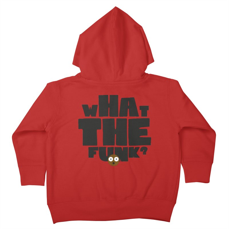 What The Funk? Kids Toddler Zip-Up Hoody by Teezinvaders