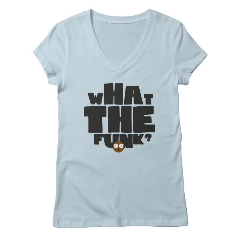 What The Funk? Women's Regular V-Neck by Teezinvaders