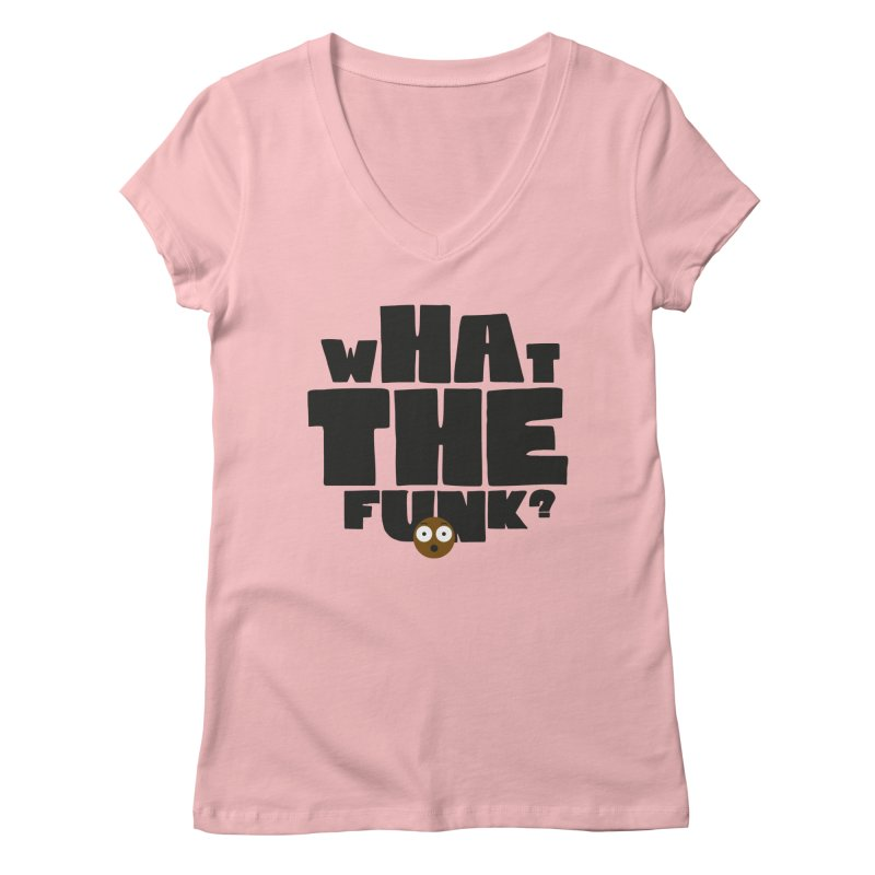 What The Funk? Women's V-Neck by Teezinvaders