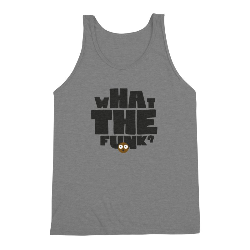 What The Funk? Men's Triblend Tank by Teezinvaders