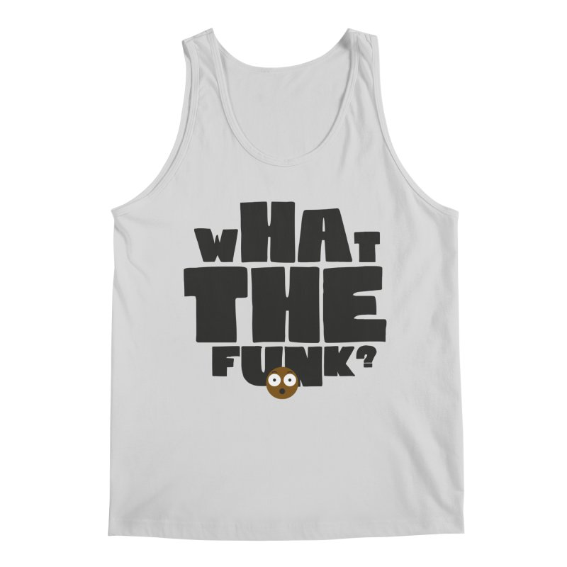 What The Funk? Men's Regular Tank by Teezinvaders