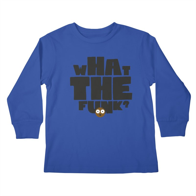 What The Funk? Kids Longsleeve T-Shirt by Teezinvaders
