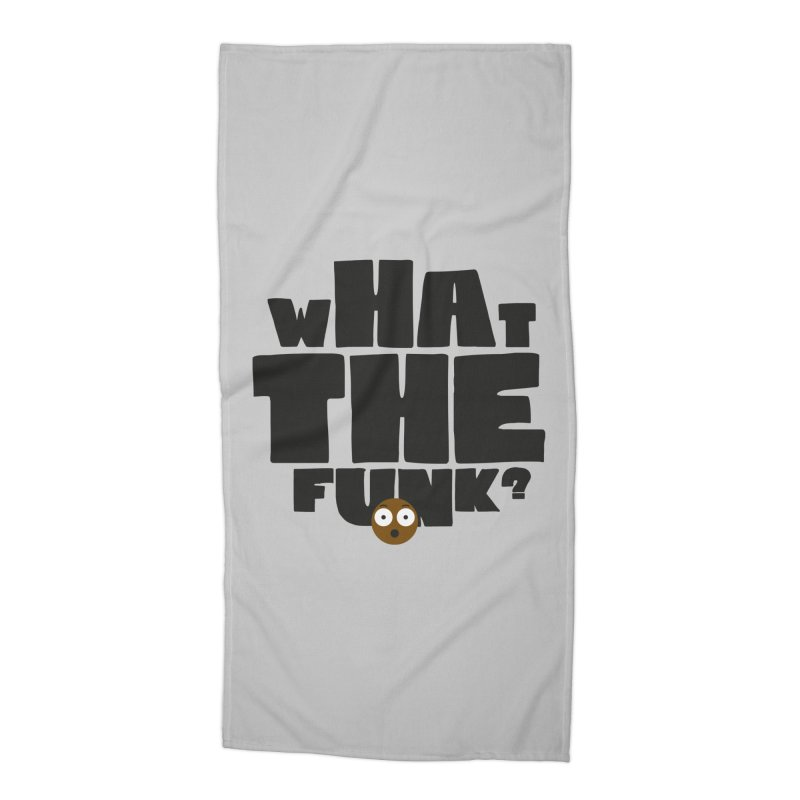 What The Funk? Accessories Beach Towel by Teezinvaders