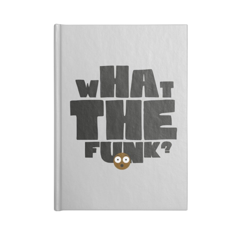What The Funk? Accessories Notebook by Teezinvaders