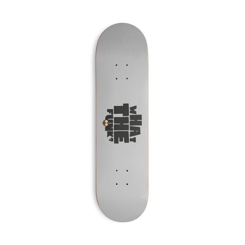What The Funk? Accessories Skateboard by Teezinvaders