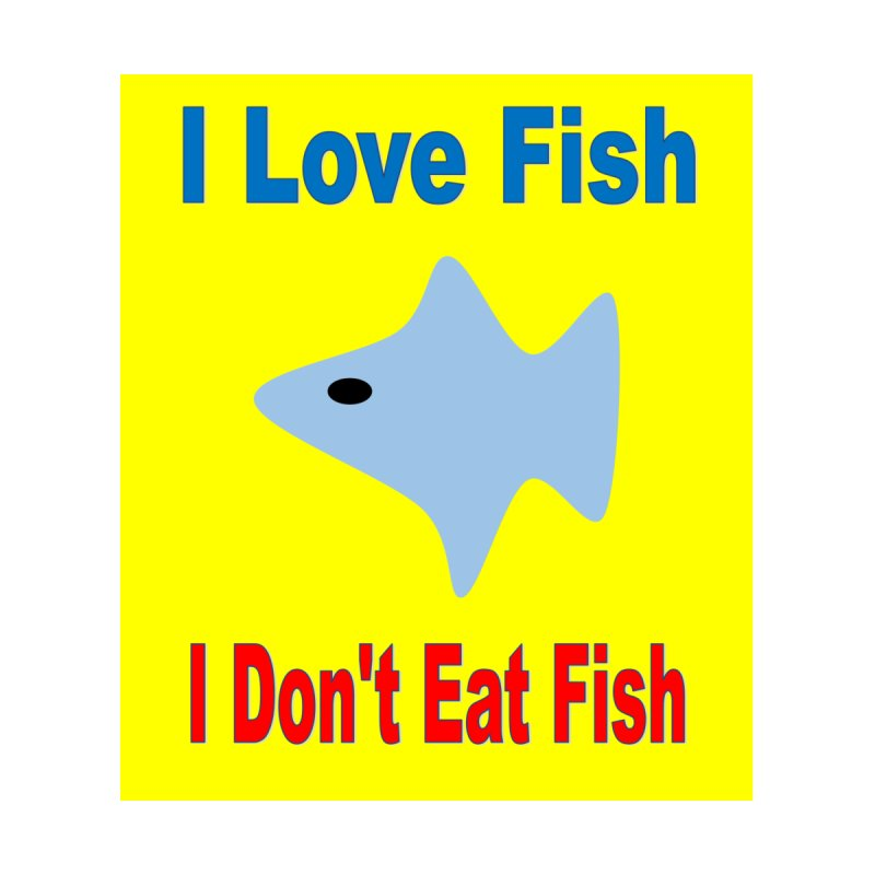 I Love Fish by Telepathic Tim Artist Shop
