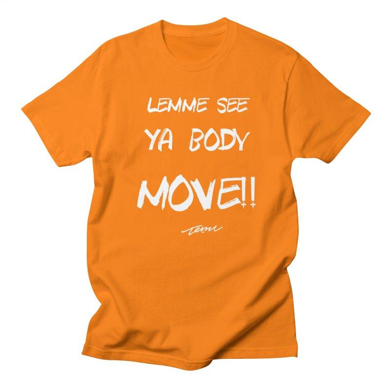 Lemme See Your Body MOVE!! Men's Regular T-Shirt by TemuMusic Merch