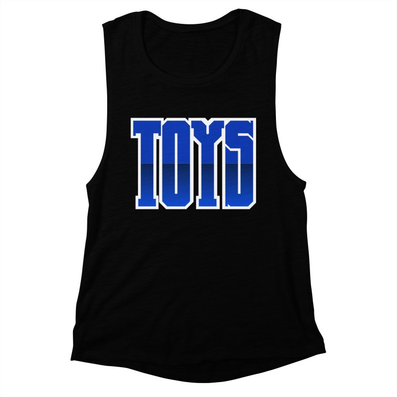 TOYS Women's Muscle Tank by Tenacious Toys Apparel Collection