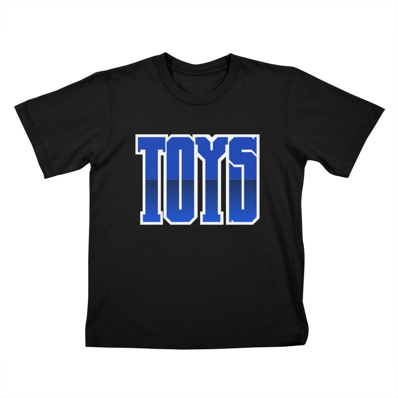 TOYS Kids T-Shirt by Tenacious Toys Apparel Collection