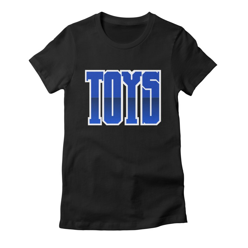 TOYS Women's Fitted T-Shirt by Tenacious Toys Apparel Collection