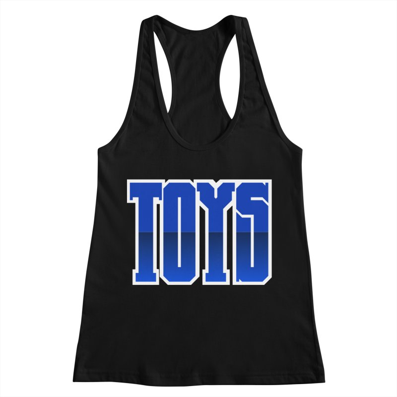 TOYS Women's Racerback Tank by Tenacious Toys Apparel Collection