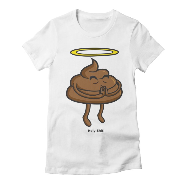 Holy Shit! Women's Fitted T-Shirt by Tentimeskarma