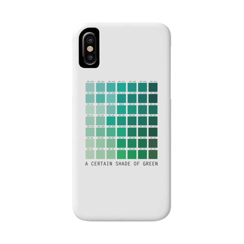 A Certain Shade of Green Accessories Phone Case by Tentimeskarma