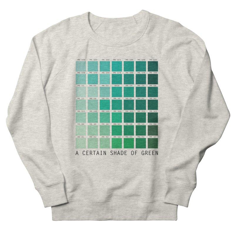 A Certain Shade of Green Women's Sweatshirt by Tentimeskarma