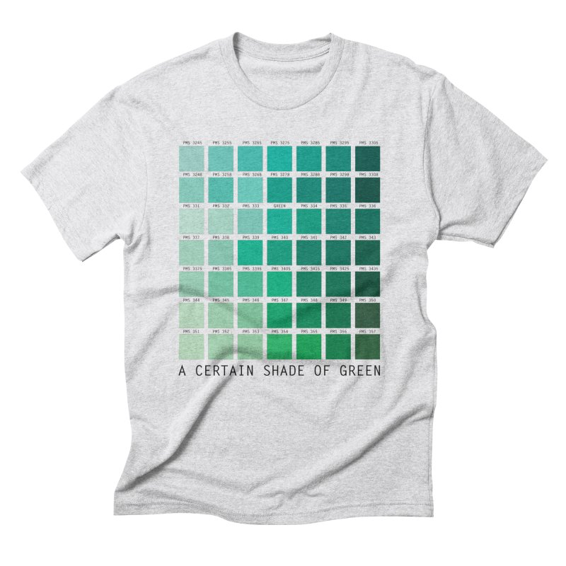 A Certain Shade of Green Men's T-Shirt by Tentimeskarma