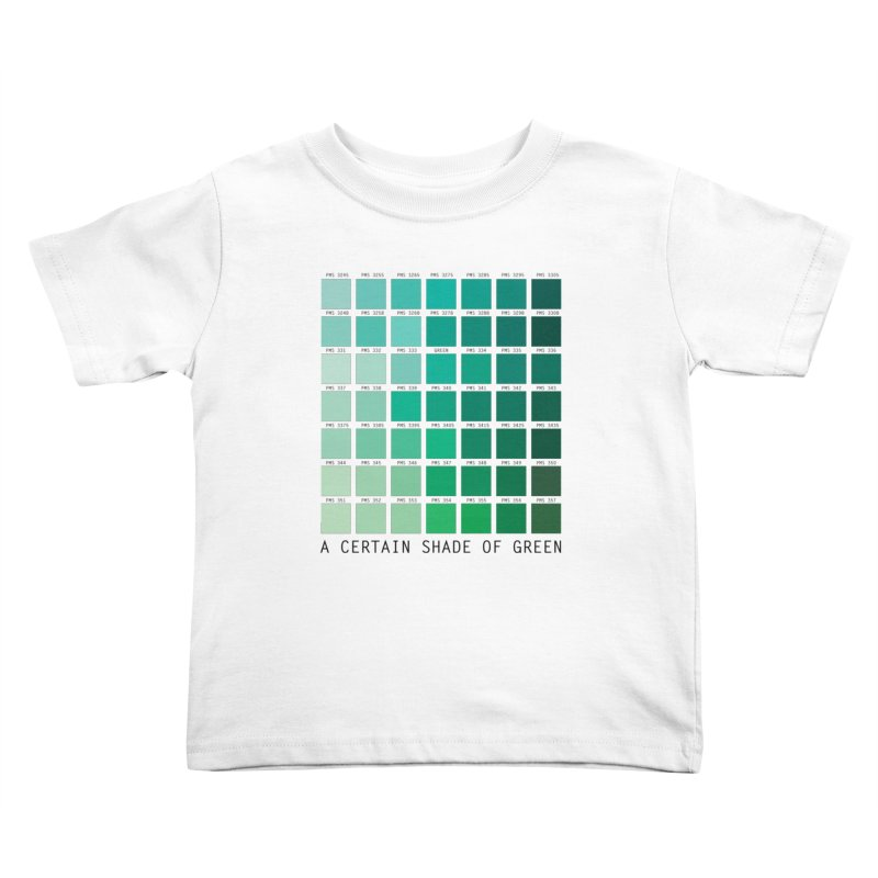 A Certain Shade of Green Kids Toddler T-Shirt by Tentimeskarma