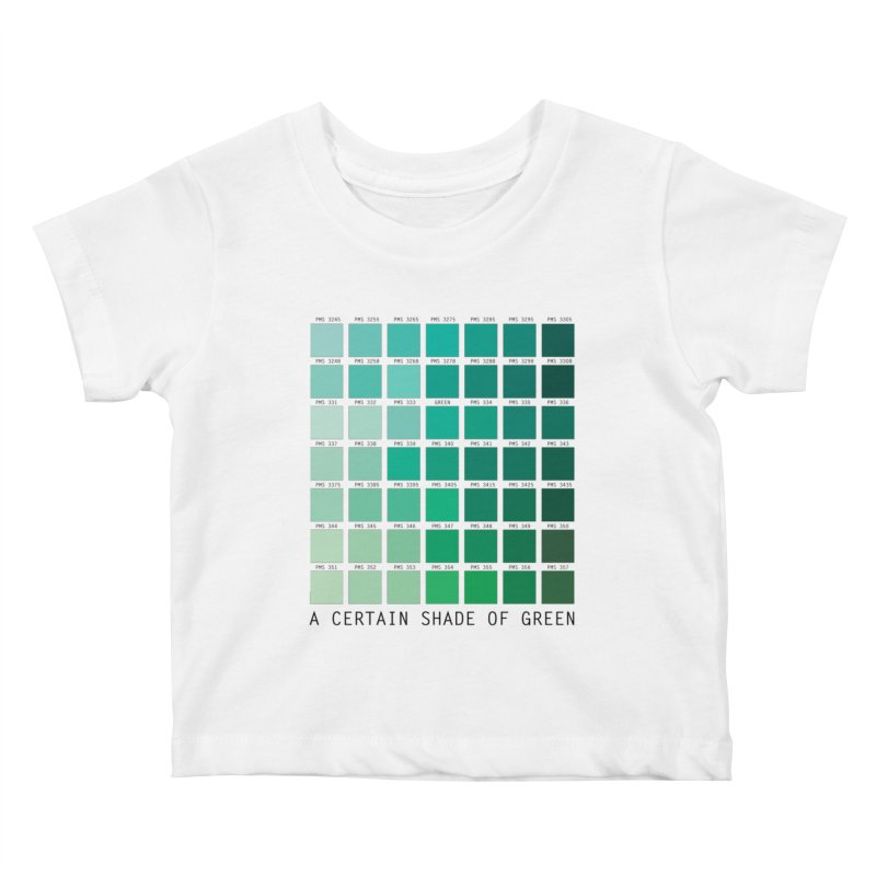 A Certain Shade of Green Kids Baby T-Shirt by Tentimeskarma