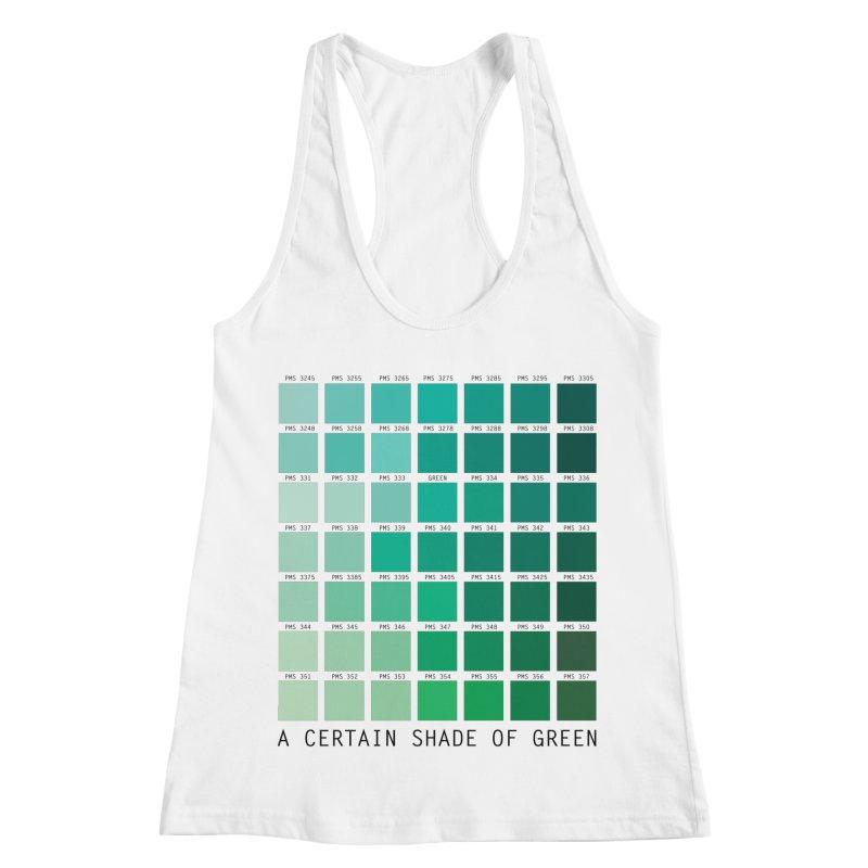 A Certain Shade of Green Women's Racerback Tank by Tentimeskarma