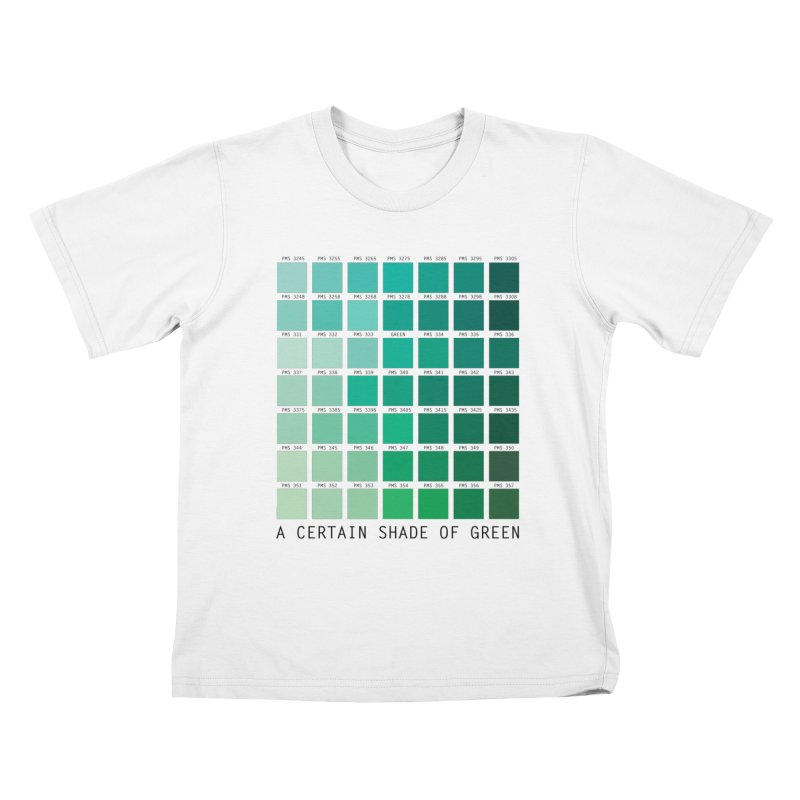 A Certain Shade of Green Kids T-Shirt by Tentimeskarma