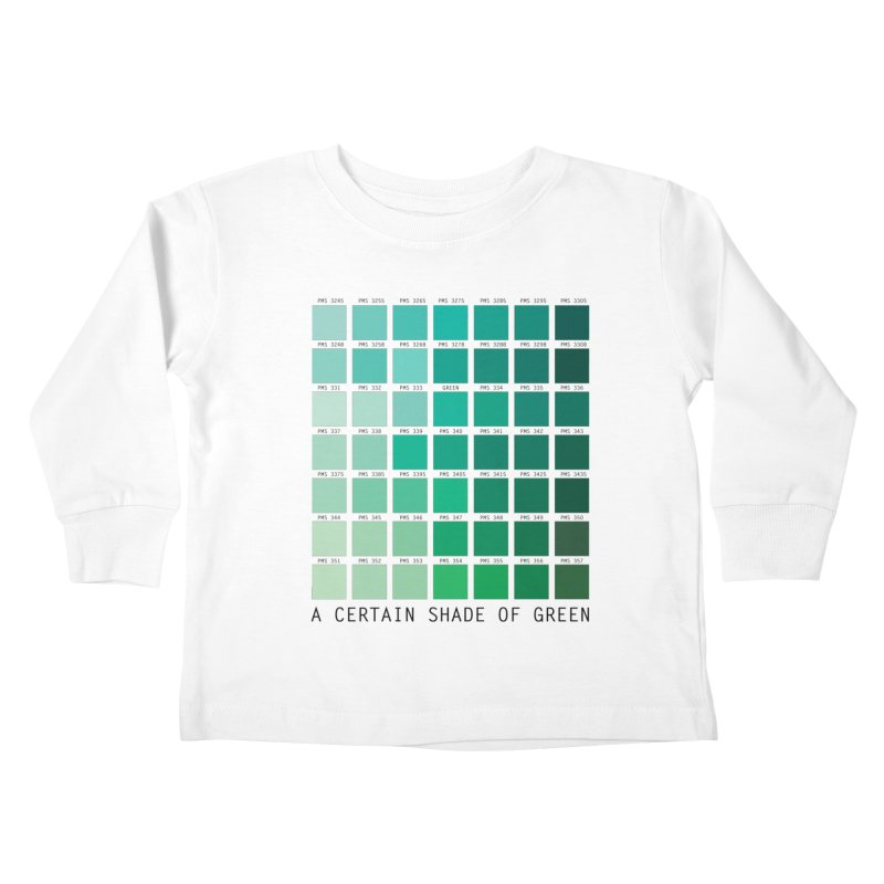 A Certain Shade of Green Kids Toddler Longsleeve T-Shirt by Tentimeskarma