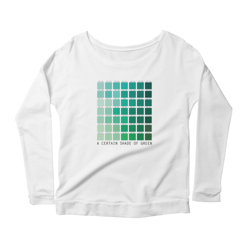 A Certain Shade of Green Women's Longsleeve T-Shirt by Tentimeskarma