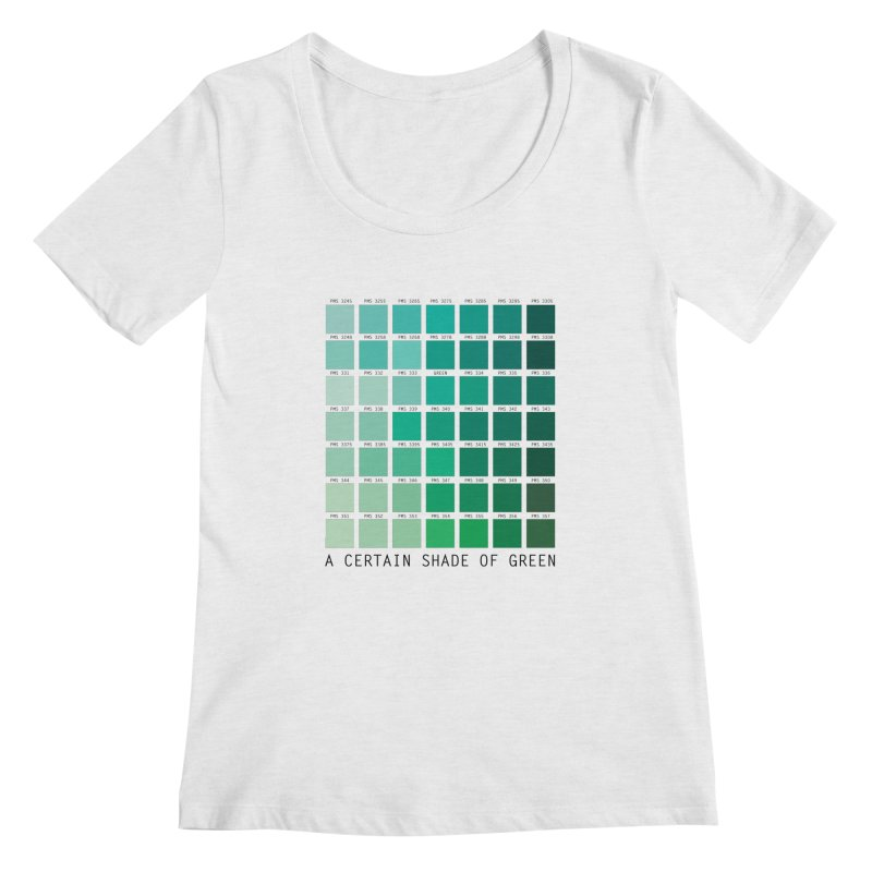 A Certain Shade of Green Women's Regular Scoop Neck by Tentimeskarma