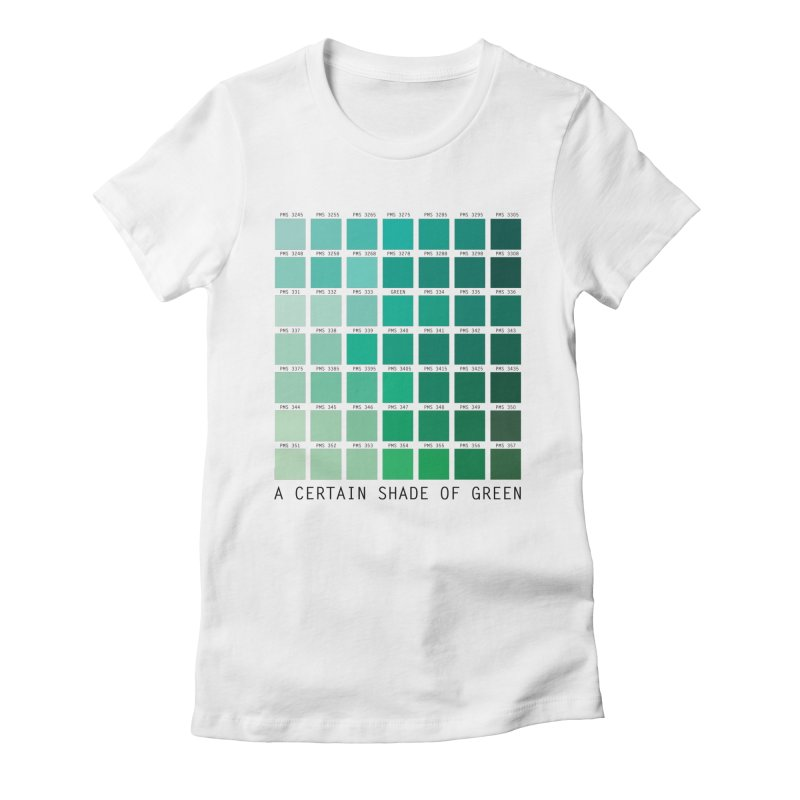 A Certain Shade of Green Women's Fitted T-Shirt by Tentimeskarma