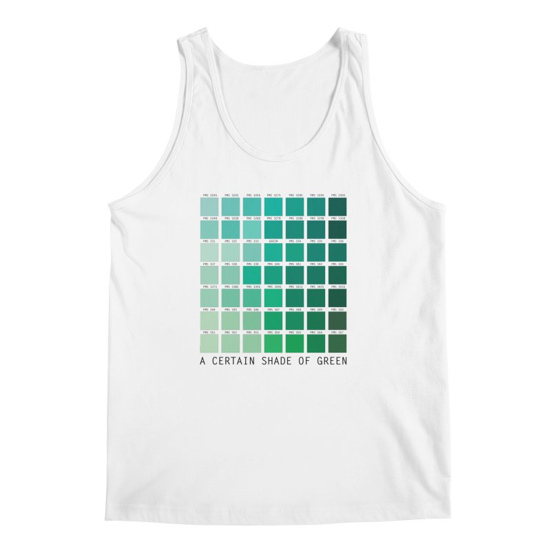 A Certain Shade of Green Men's Tank by Tentimeskarma