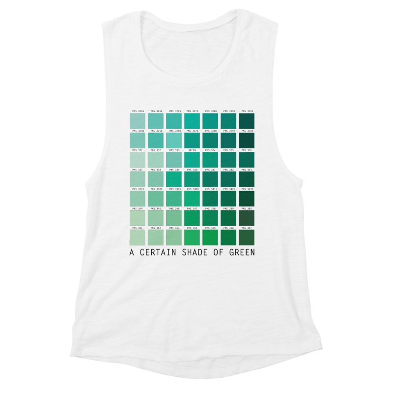A Certain Shade of Green Women's Muscle Tank by Tentimeskarma