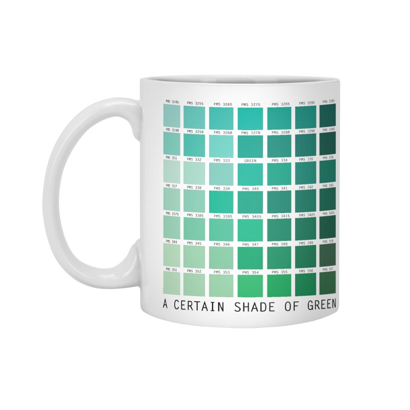 A Certain Shade of Green Accessories Standard Mug by Tentimeskarma
