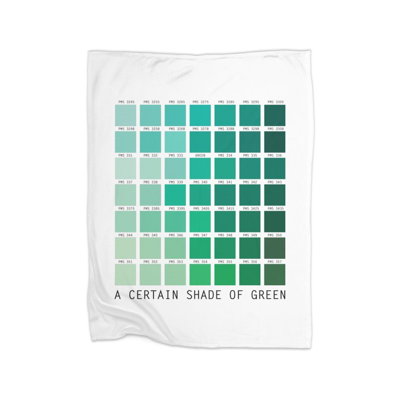 A Certain Shade of Green Home Fleece Blanket Blanket by Tentimeskarma