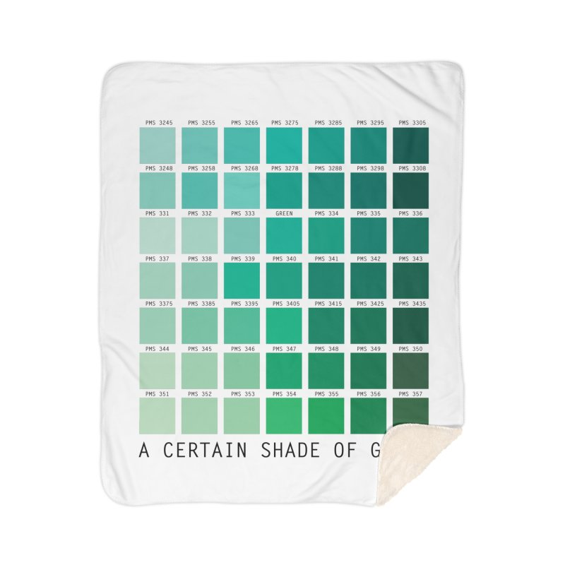 A Certain Shade of Green Home Sherpa Blanket Blanket by Tentimeskarma