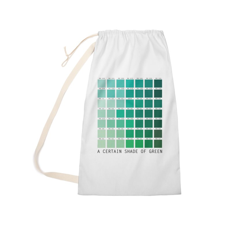 A Certain Shade of Green Accessories Laundry Bag Bag by Tentimeskarma