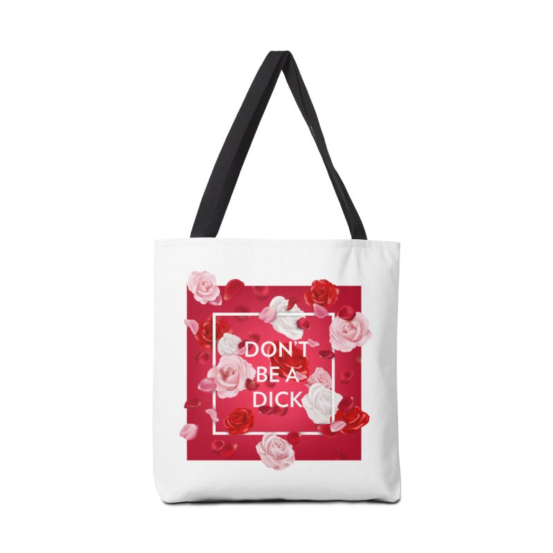 Don't be a dick Accessories Bag by Tentimeskarma