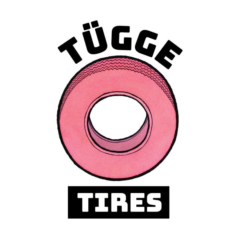 T¨UGGE Tire Co. by Scott Teplin's Chazerai Bazaar